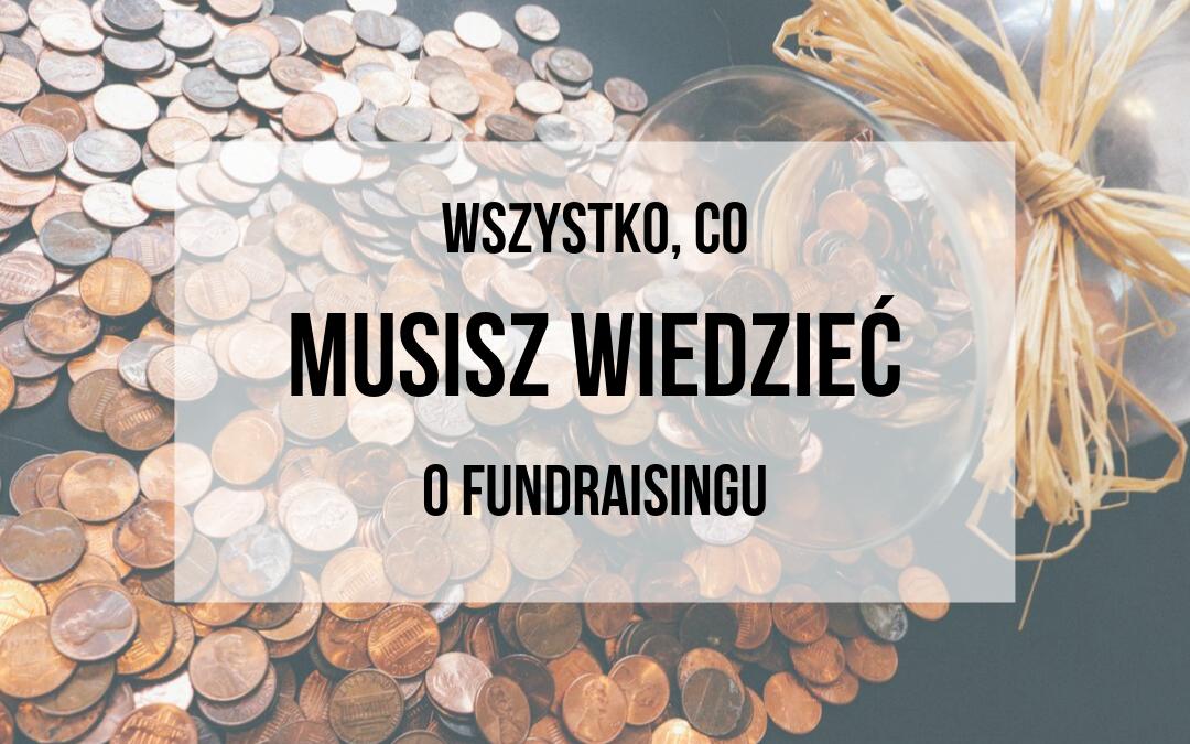 Wszystko, co MUSISZ wiedzieć o fundraisingu