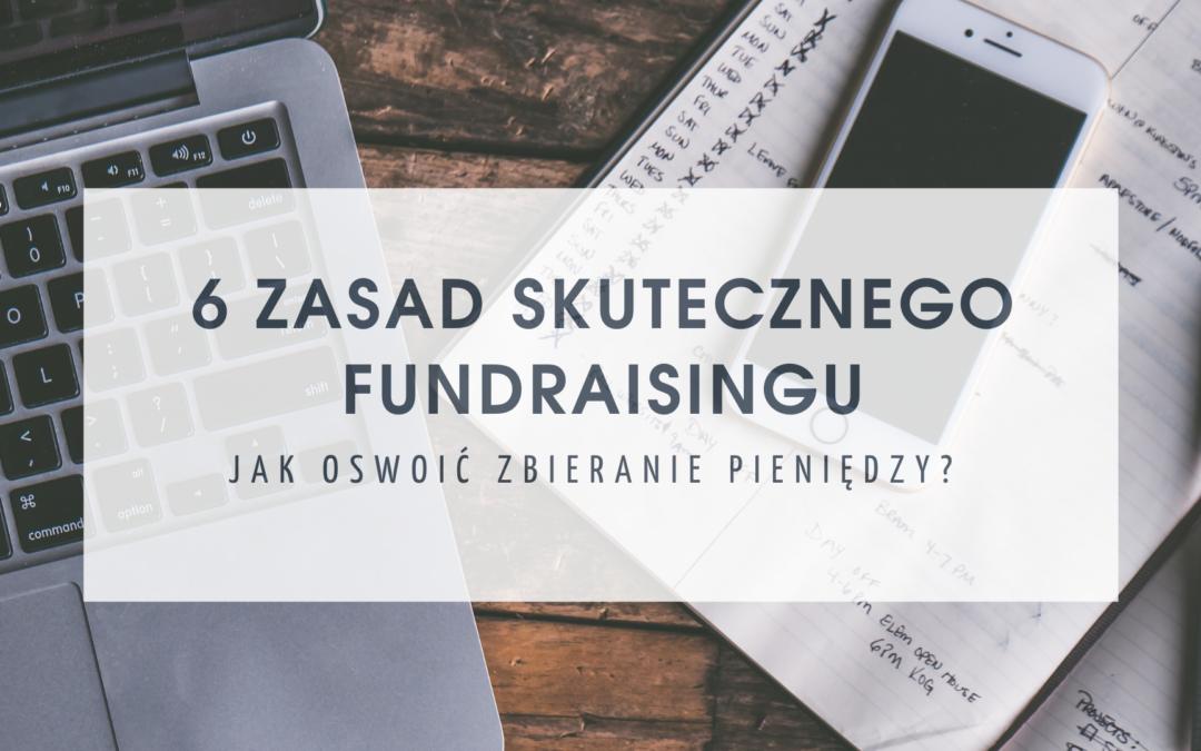 6 zasad skutecznego fundraisingu