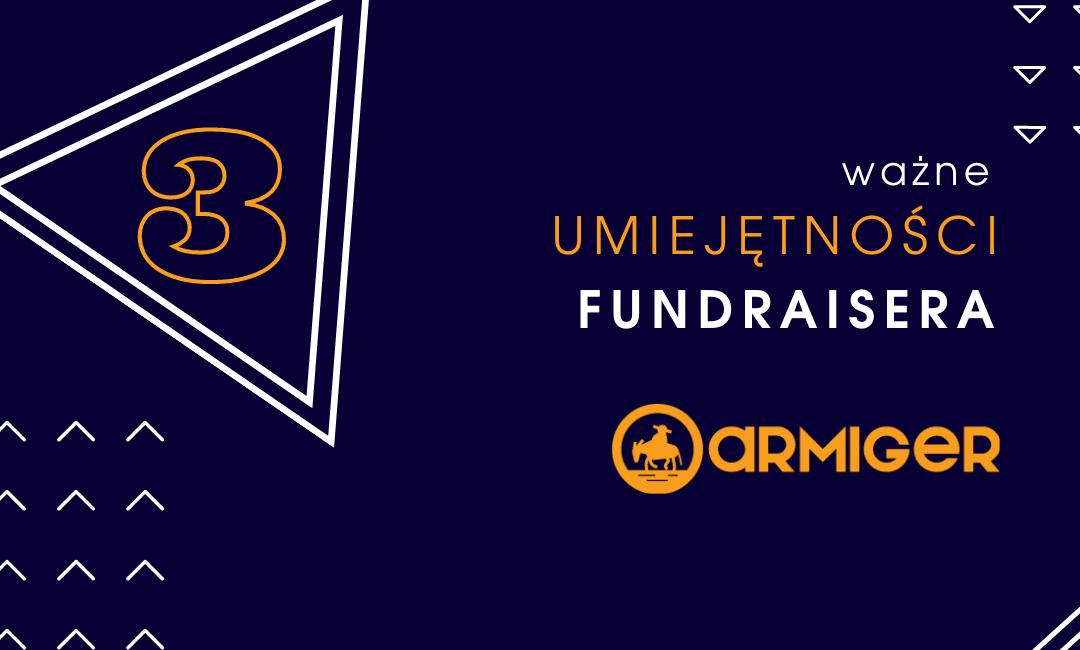 Trzy ważne umiejętności fundraisera